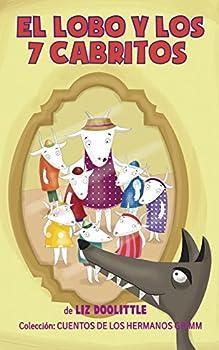EL LOBO Y LOS 7 CABRITOS Libro ilustrado para chicos de 3 a 8  La clásica e inolvidable historia con hermosas imágenes y rimas divertidas para contar ..  CUENTOS DE HADAS nº 1   Spanish Edition