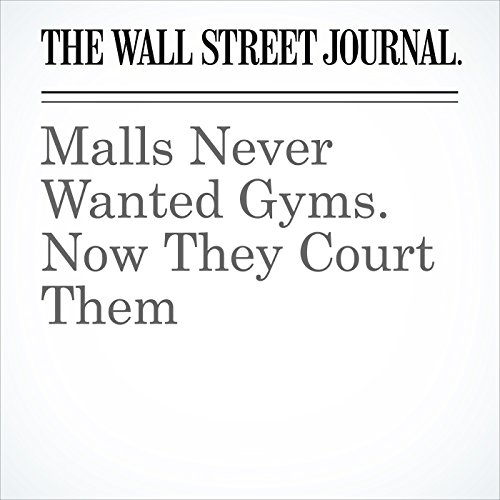 Malls Never Wanted Gyms. Now They Court Them copertina