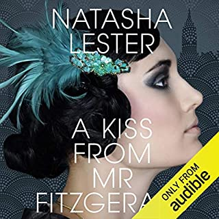 A Kiss from Mr. Fitzgerald                   By:                                                                                                                                 Natasha Lester                               Narrated by:                                                                                                                                 Kelly Burke                      Length: 11 hrs and 53 mins     196 ratings     Overall 4.3