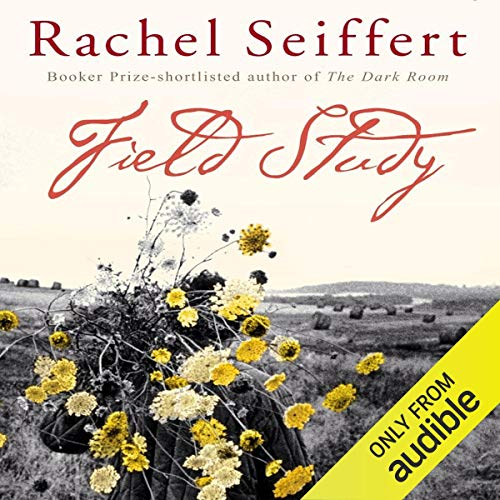 Field Study                   By:                                                                                                                                 Rachel Seiffert                               Narrated by:                                                                                                                                 Lucy Price-Lewis                      Length: 5 hrs and 9 mins     Not rated yet     Overall 0.0