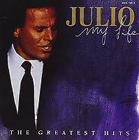 Julio Iglesias - My Life (Greatest Hits) by Julio Iglesias