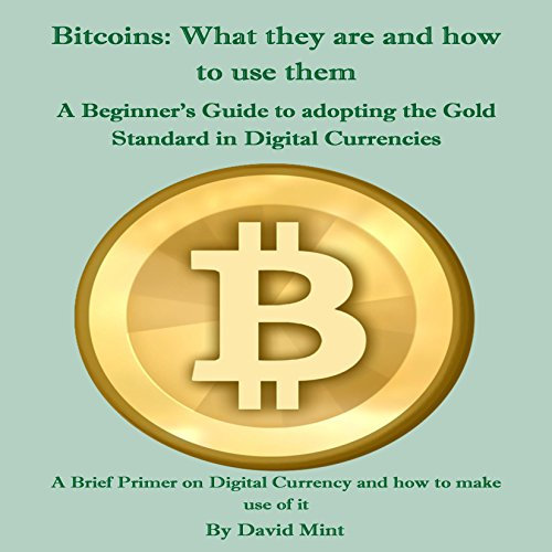 Bitcoins: What They Are and How to Use Them audiobook cover art