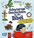 Schwierige Geschichten in der Bibel: Was wir dazu wissen müssen. Warum sie für Kinder wichtig sind. Wie wir sie erzählen können.