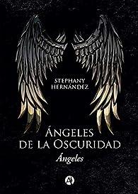 Ángeles de la oscuridad par Stephany Hernández