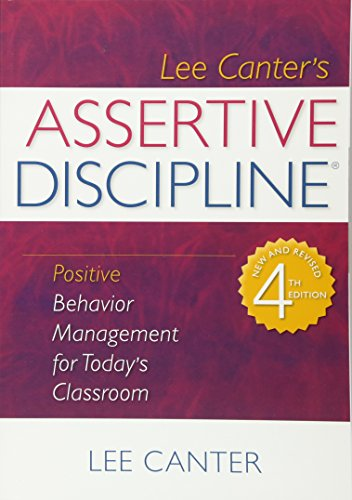 Assertive Discipline Positive Behavior Management For Todays Classroom Building Relationships With Difficult Students