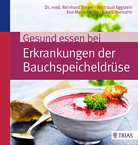 Gesund essen bei Erkrankungen der Bauchspeicheldrüse