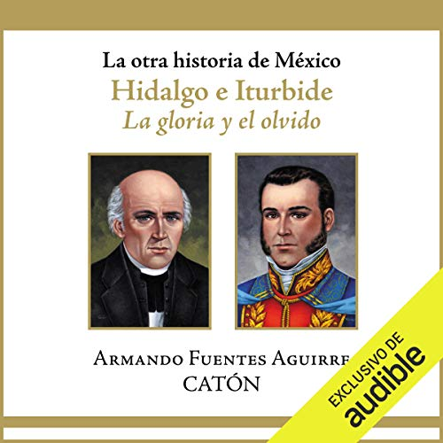 La otra historia de México: Hidalgo e Iturbide (Narración en Castellano) audiobook cover art