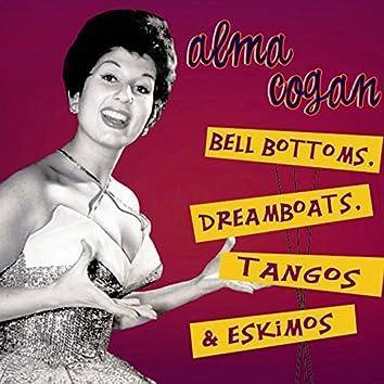Bell Bottoms, Dreamboats, Tangos & Eskimos, Pt. 4