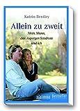 Allein zu zweit: Mein Mann, das Asperger-Syndrom und ich - Katrin Bentley