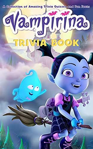 Quizzes Fun Facts Vampirina Trivia Book: The Essential Collection Of Curious Facts Vampirina Unique Quiz Pages (English Edition)