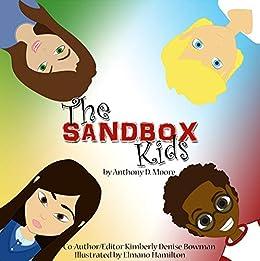 The SandBox Kids by [Anthony Moore, Ms. Kimberly Denise Bowman, Elmano Hamilton]