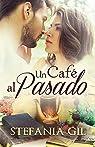 Un café al pasado: Romance paranormal en España: 1 par Gil