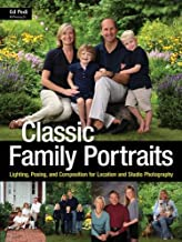 Classic Family Portraits: Lighting, Posing, and Composition for Location and Studio