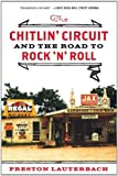 The Chitlin' Circuit: and the Road to Rock by Preston Lauterbach (2012-08-24)