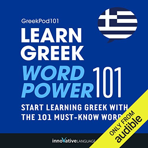 Learn Greek - Word Power 101     Absolute Beginner Greek #3              By:                                                                                                                                 Innovative Language Learning                               Narrated by:                                                                                                                                 GreekPod101.com                      Length: 39 mins     17 ratings     Overall 3.7