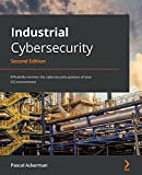 Industrial Cybersecurity: Efficiently monitor the cybersecurity posture of your ICS environment, 2nd Edition (English Edition)