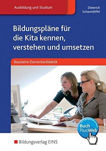 Bausteine Elementardidaktik: Bildungspläne für die Kita kennen, verstehen und umsetzen: Schülerband by Jörg Dieterich (2013-10-11)
