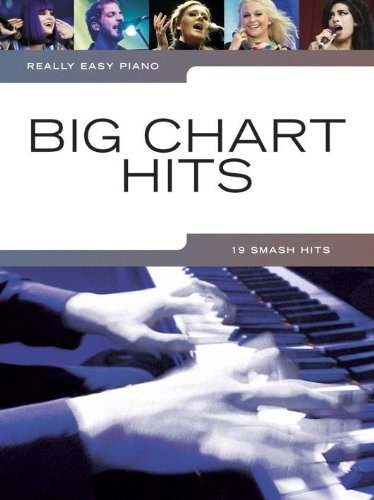 Really Easy Piano: Big Chart Hits: Songbook für Klavier