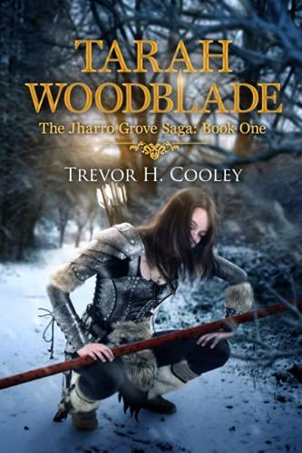 Tarah Woodblade: The Jharro Grove Saga (The Bowl of Souls Series) (Volume 6)