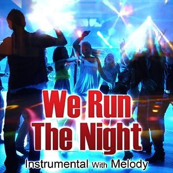 We Run the Night (Instr. W / Melody)