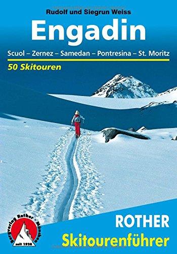 Preisvergleich Produktbild Engadin: Scuol - Zernez - Samedan - Pontresina - St. Moritz. 50 Skitouren (Rother Skitourenführer)