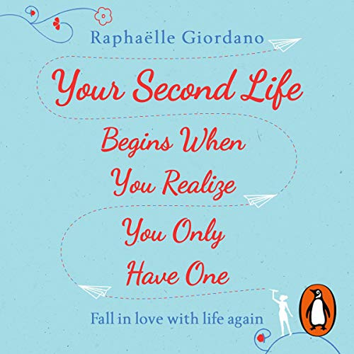Your Second Life Begins When You Realize You Only Have One                   Autor:                                                                                                                                 Raphaelle Giordano                               Sprecher:                                                                                                                                 Fiona Hardingham                      Spieldauer: 5 Std. und 48 Min.     2 Bewertungen     Gesamt 4,5