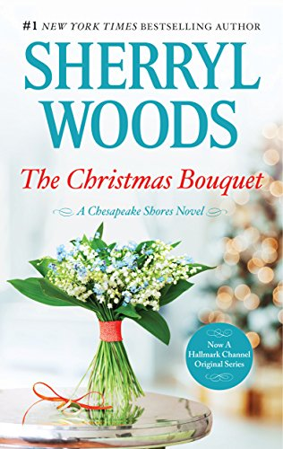 The Christmas Bouquet: A Small-Town Christmas Romance (A Chesapeake Shores Novel Book 11)