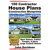 100 Contractor House Plans Construction Blueprints - Spec Homes, Cabins, Condos, 4 Plexs and Custom Homes (English Edition)