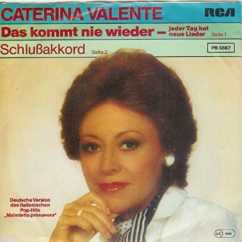 Caterina Valente - Das Kommt Nie Wieder - Jeder Tag Hat Neue Lieder / Schlußakkord - RCA - PB 5867