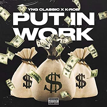 Put In Work (feat. K-Rob)