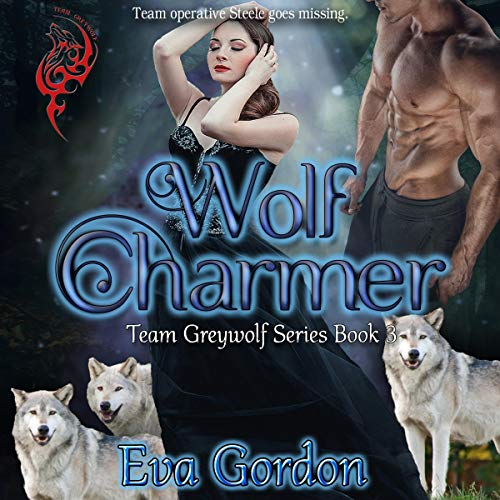 Wolf Charmer: Team Greywolf Series, Book 3