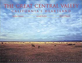The Great Central Valley: California's Heartland (A Centennial Book)