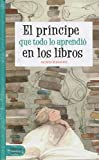 El príncipe que todo lo aprendió en los libros (Narrativa Juvenil)