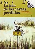La Isla De Las Cartas Perdidas (PEQUEÑAS JOYAS PARA GRANDES LECTORES)