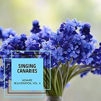 Singing Canaries - Ultimate Rejuvenation, Vol. 4