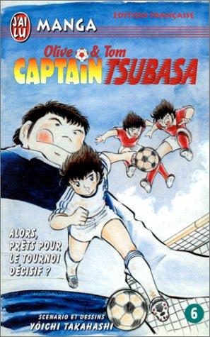 Captain Tsubasa, tome 6 : Alors, prêts pour le tournoi décisif ?