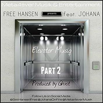 Elevator Musiq, Pt. 2 (feat. Johana)
