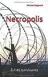 Necropolis: 2. Les survivants par Dagoune