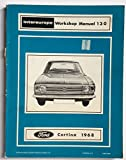 Ford Cortina 1300 GT, 1600 and 1600E Engines Workshop Manual, 1968 (Intereurope workshop manual, 130)