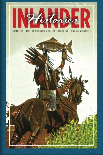 Inlander Histories: Tales of the Inland Northwest