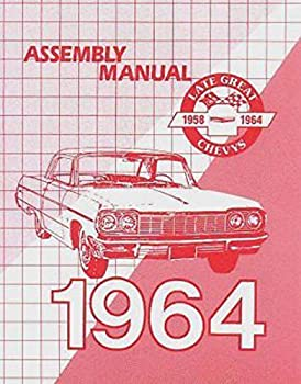 A MUST FOR OWNERS MECHANICS & RESTORERS - THE 1964 CHEVROLET PASSENGER CAR FACTORY ASSEMBLY INSTRUCTION MANUAL - Including - Biscayne Bel Air Impala convertibles Hardtop Sedan Station Wagons - CHEVY 64
