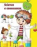 Scienze e conoscenze: Libro di scienze per bambini della scuola primaria - Schede didattiche sulle scienze generali - Libro interattivo per bambini