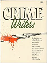 Crime Writers : Reflections on Crime Fiction / by Reginald Hill ... [Et Al. ] ; Edited by H. R. F. Keating ; Additional Material by Mike Pavett