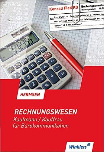 Rechnungswesen - Kaufmann /Kauffrau für Bürokommunikation / Rechnungswesen - Kaufmann / Kauffrau für Bürokommunikation: Schülerbuch, 15., überarbeitete Auflage, 2011