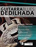 Guitarra Blues Dedilhada: Domine os Dedilhados e Solos na Guitarra Blues (Guitarra de Blues Livro 4)