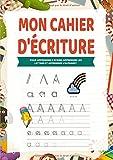Mon Cahier d'écriture - Apprendre lettre majuscule - Pour apprendre a ecrire, apprendre les lettres et apprendre l'alphabet