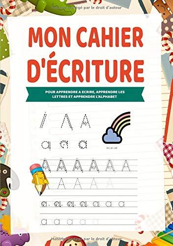 Mon Cahier d'écriture: Apprendre lettre majuscule - Pour apprendre a ecrire, apprendre les lettres et apprendre l'alphabet