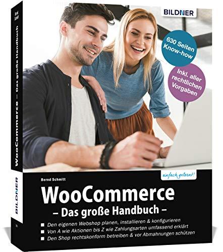 WooCommerce - Das große Handbuch - aktualisierte Auflage: Die praxisnahe Anleitung für den erfolgreichen Webshop