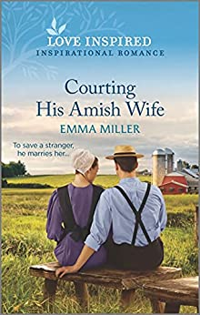 Courting His Amish Wife (Love Inspired) by [Emma Miller]