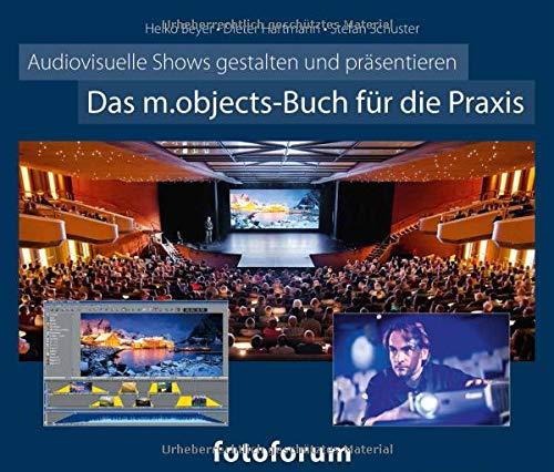 Das m.objects-Buch für die Praxis: Audiovisuelle Shows gestalten und präsentieren